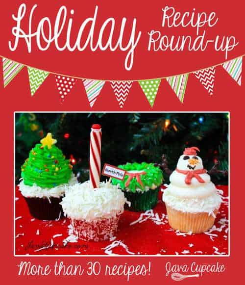 Holiday Recipe Round Up - 30+ Recipes from JavaCupcake.com