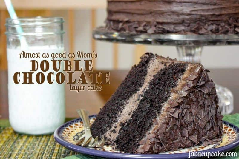 as good as Mom's - Double Chocolate Layer Cake by JavaCupcake.com