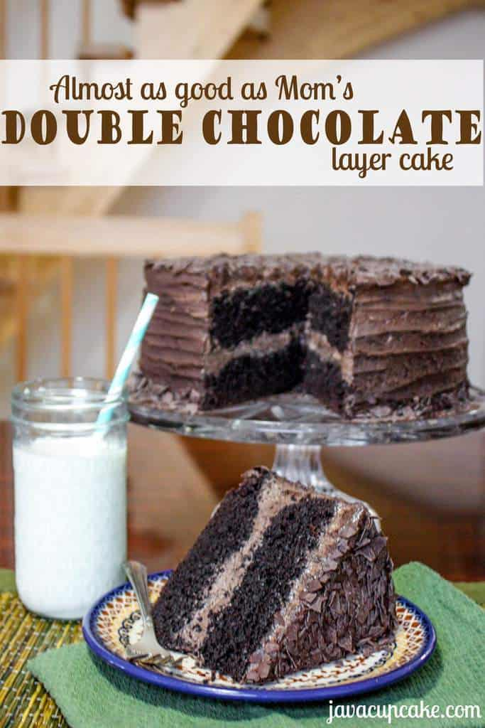 Almost as good as Mom's - Double Chocolate Layer Cake by JavaCupcake.com
