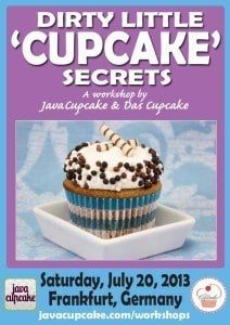 {Workshop} Dirty Little Cupcake Secrets by JavaCupcake & Das Cupcake - 7/21/13 @ Frankfurt, Germany