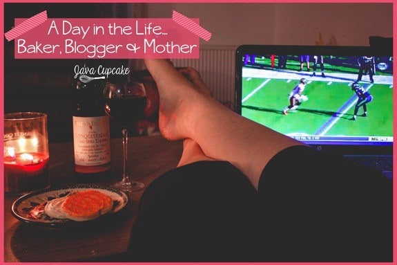 A Day in the Life - Blogger, Baker & Mother | JavaCupcake.com