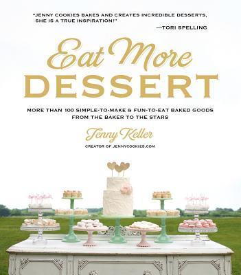 Jenny Keller - Eat More Dessert