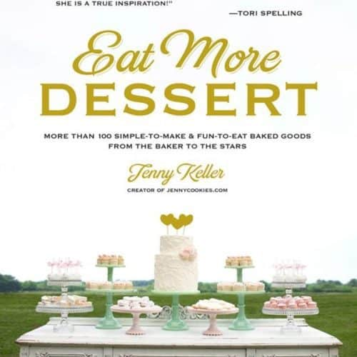 Eat More Dessert by Jenny Keller