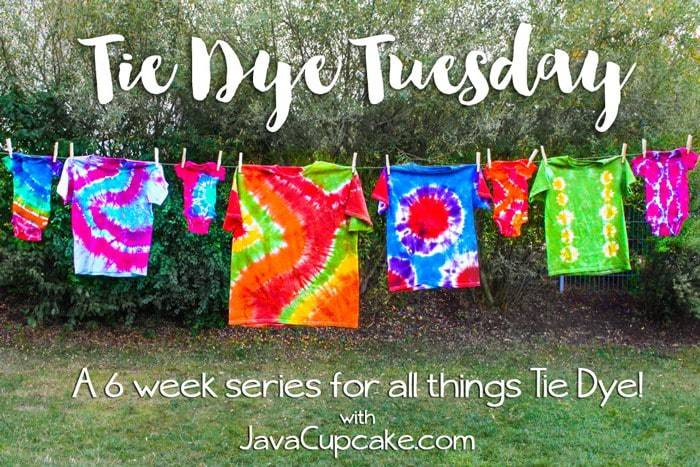 Tie Dye Tuesday - A 6 week series for all things tie dye with JavaCupcake.com